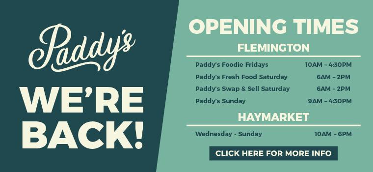 PADDY'S MARKETS FLEMINGTON & HAYMARKET REOPENING